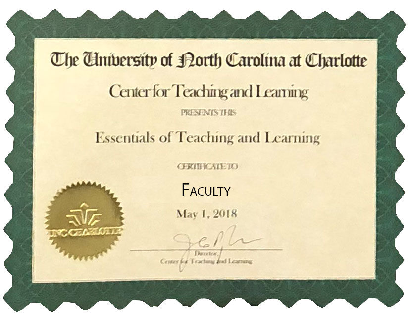 The University of North Carolina Charlotte Center for Teaching & Learning Presents This Essentials of Teaching and Learning certificate to named faculty